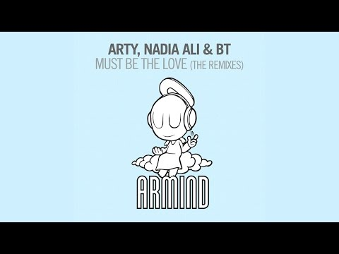 Arty, Nadia Ali & BT - Must Be The Love (Shogun Remix)