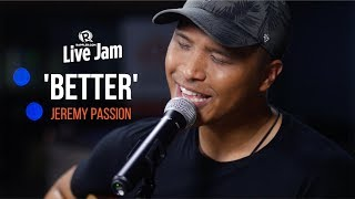 'Better' – Jeremy Passion