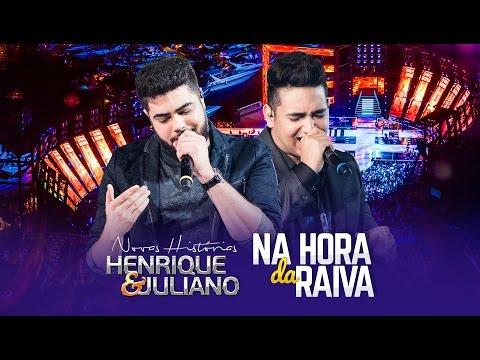 Henrique e Juliano - NA HORA DA RAIVA - DVD Novas Histórias - Ao vivo em Recife