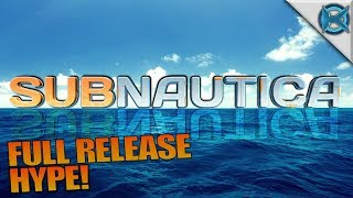 FULL RELEASE HYPE! | Subnautica | Let's Play Gameplay Full Release | S08E01