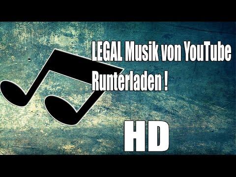 Musik von Youtube runterladen LEGAL Tutorial Deutsch KOSTENLOS & HD
