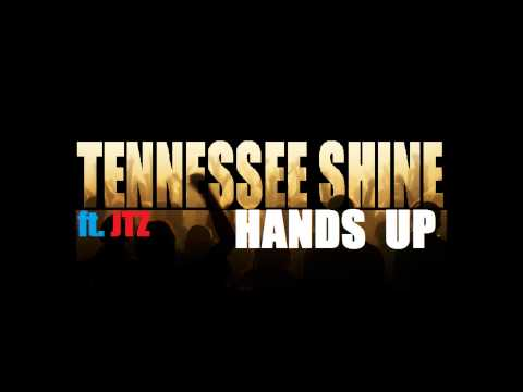 Tennessee Shine ft. JTZ – HANDS UP