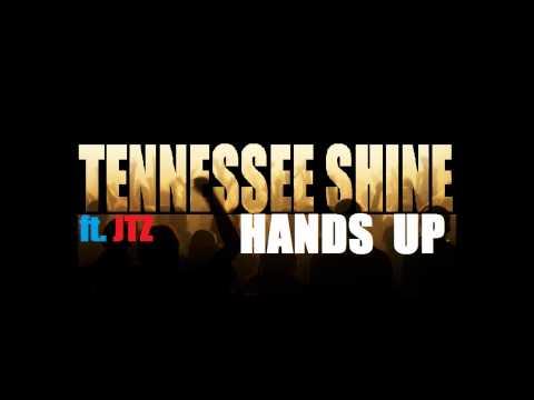 Tennessee Shine ft. JTZ – HANDS UP