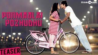Ponmaalai Pozhudhu - Teaser - Aadhav Kannadhasan, Gayathri Shankar