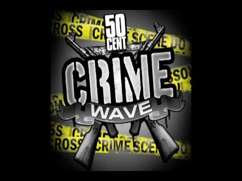 Crime Wave By 50 Cent - CLEAN [CDQ High Quality] | 50 Cent Music