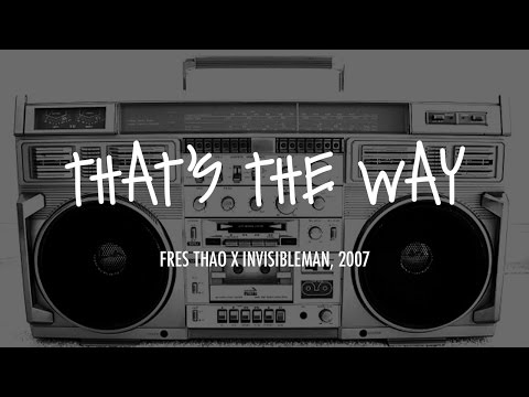 That's the Way - Fres Thao x Invisibleman, 2007 (Lyrics Included) (Best Hmong Rapper Alive)