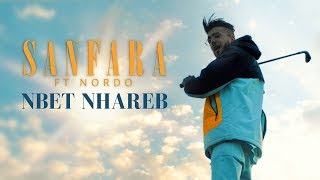 Sanfara ft. Nordo - Nbet Nhareb | نبات نحارب (Clip Officiel)
