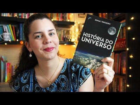 HISTÓRIA DO UNIVERSO, de Edmac Trigueiro (aprendi um monte) | BOOK ADDICT