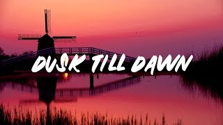 Video ZAYN - Dusk Till Dawn (Lyrics) ft. Sia MP3, 3GP, MP4, WEBM, AVI, FLV Mei 2018