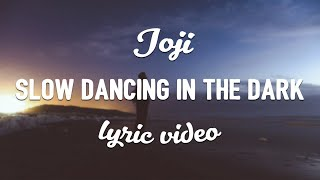 Joji - Slow Dancing In The Dark (Lyrics)