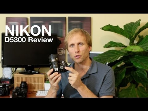 Nikon D5300 Review – The Good, The Less Good and well it's all mostly good