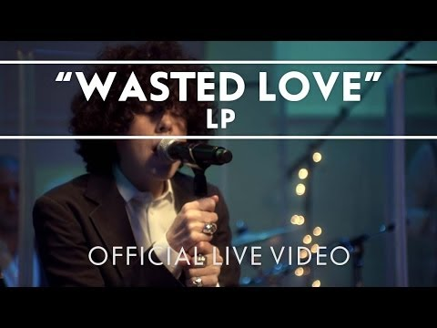 Wasted Love – by LP – (Wow!)
