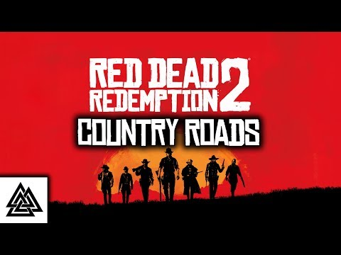 Country Roads - Red Dead Redemption 2