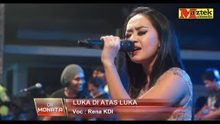 Video LUKA DI ATAS LUKA Rena KDI MONATA MP3, 3GP, MP4, WEBM, AVI, FLV September 2019