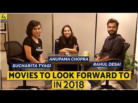 Movies To Look Forward To In 2018 | Anupama Chopra, Sucharita Tyagi, Rahul Desai