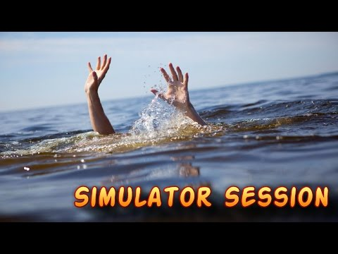 Don't Wanna Drown! | Simulator Session #1