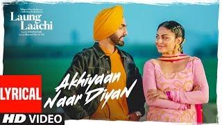 Akhiyaan Naar Diyaan: Laung Laachi (Lyrical Song) Ammy VIrk, Mannat Noor | Neeru Bajwa