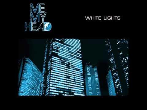 Me My Head - White lights
