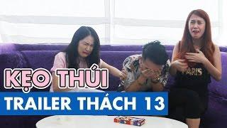 Trailer | THÁCH 13 | KẸO THÚI (20h - 01.09.2015), phở đặc biệt, yeah1 tv, pho dac biet yeah1