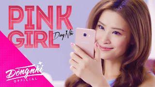Đông Nhi | Pink Girl | Official MV, dong nhi, dong nhi ong cao thang, ca si dong nhi