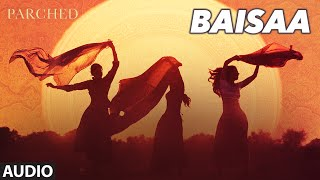BAISAA Audio Song PARCHED Radhika Tannishtha Surveen