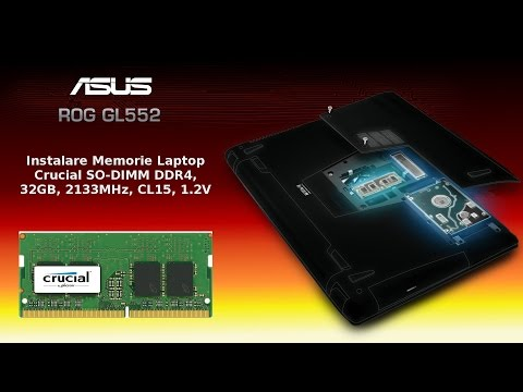 Instalare Memorie Crucial SO-DIMM DDR4 pe Laptop Gaming ASUS ROG GL552VX