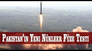 Pakistan Yeni Nükleer Füzesini Test Etti