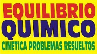 CINÉTICA QUÍMICA Y EQUILIBRIO QUÍMICO PROBLEMAS RESUELTOS NIVEL PREUNIVERSITARIO