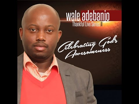 28 Greatest & Evergreen Yoruba Hymns of all Time - Wale Adebanjo