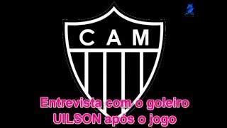 Entrevista com o goleiro Uilson do Atlético (BORROU). Lurdinha, eu sei que vc borra - Campeonato Mineiro 2016