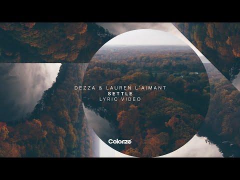 Dezza & Lauren L'aimant - Settle [Official Lyric Video]