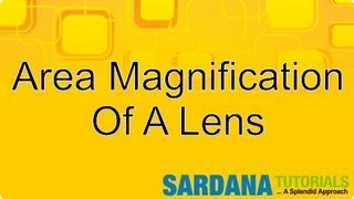 Area Magnification Of A Lens