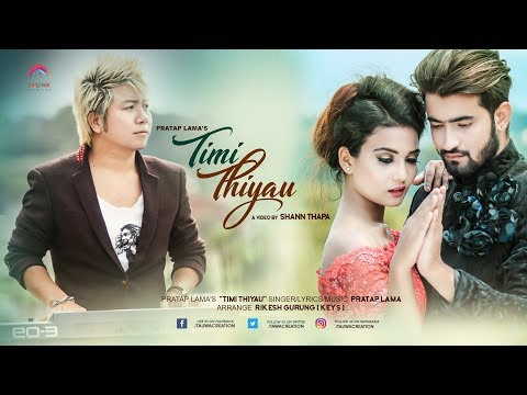 Timi Thiyau - Pratap Lama - New Nepali Music Video