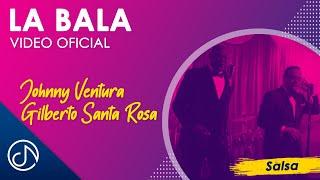 Johnny Ventura & Gilberto Santa Rosa - La Bala