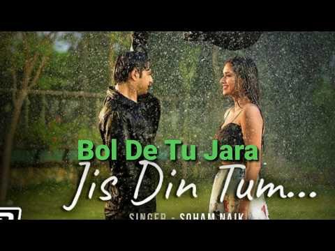 Video Jis Din Tum- Soham Naik- Anurag Saikia Letest Hindi song 2020 download in MP3, 3GP, MP4, WEBM, AVI, FLV January 2017