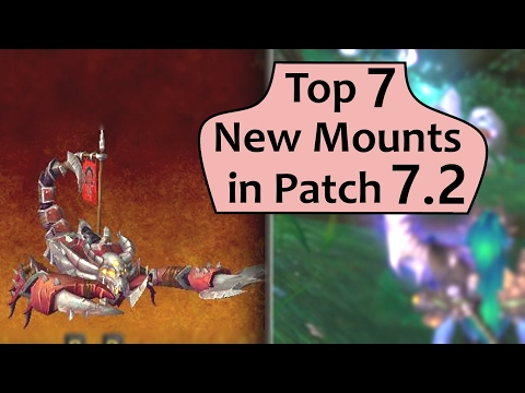 Top 7 Coolest New Mounts in Patch 7.2 PTR (видео)