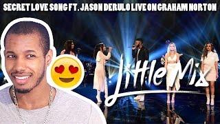 LITTLE MIX - SECRET LOVE SONG FEAT. JASON DERULO LIVE ON GRAHAM NORTON REACTION Video