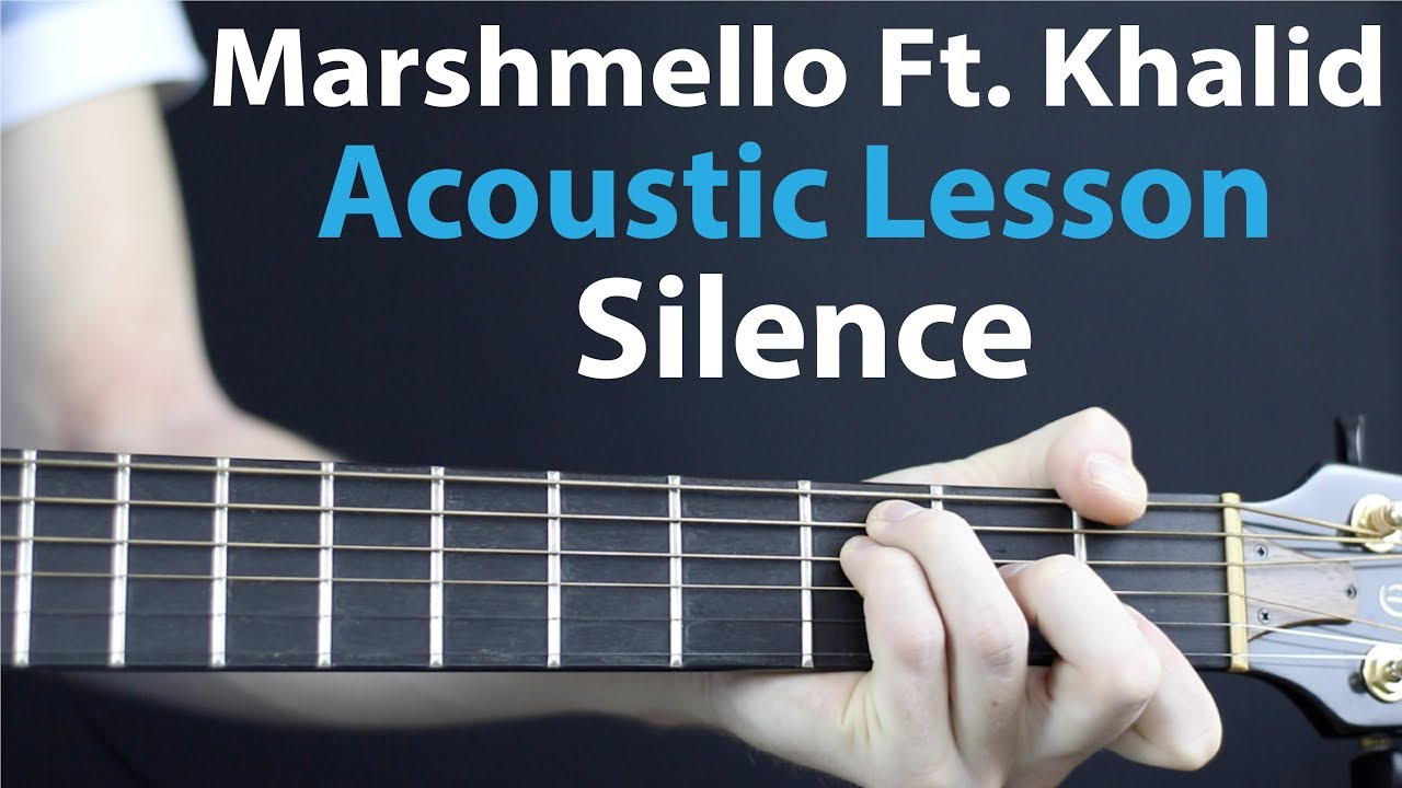 Silence – Marshmello Ft. Khalid: Acoustic Guitar Lesson