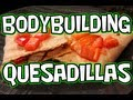 High-Protein Bodybuilding Chicken Quesadilla