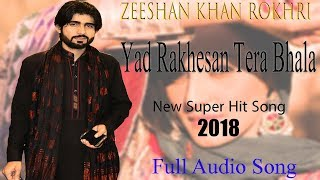 Download Lagu Yaad Rakhesan Tera Bhala New Super Hit Song Zeeshan Khan Rokhri Mp3