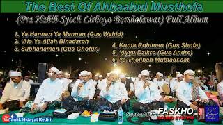 THE BEST SHOLAWAT OF AHBAABUL MUSTHOFA - SPESIAL LIRBOYO BERSHOLAWAT (FULL ALBUM)