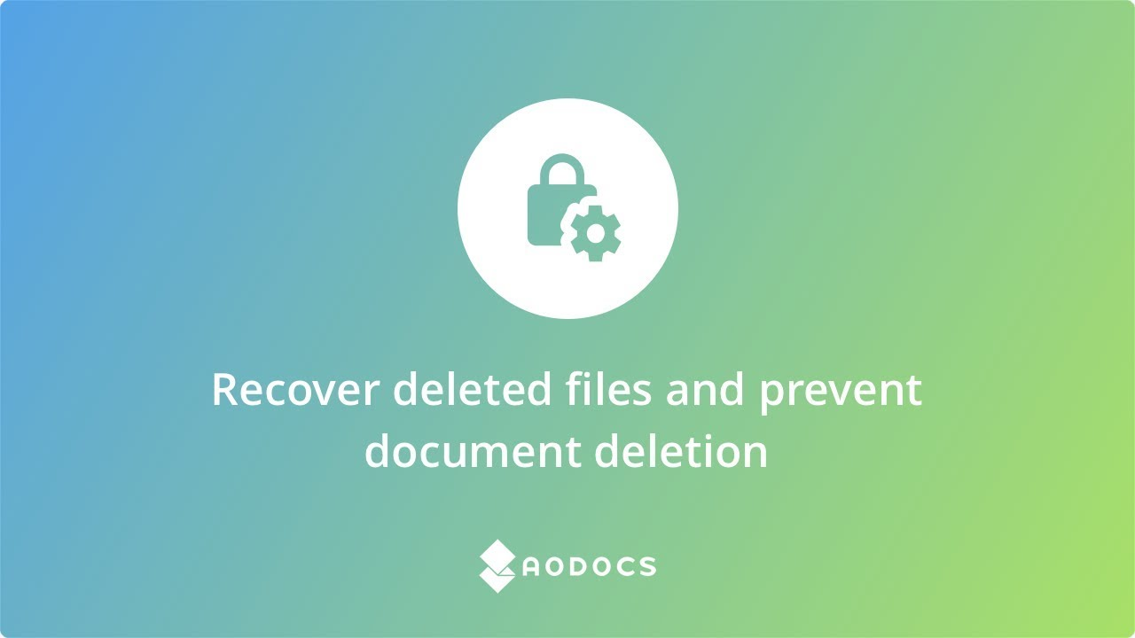 AODocs Document Management - Recover deleted files and prevent document deletion's thumbnails