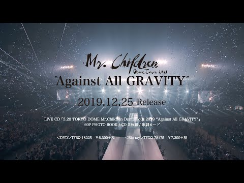 ", title : 'Mr.Children「Mr.Children Dome Tour 2019 ""Against All GRAVITY""」LIVE DVD / Blu-ray Trailer'"