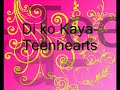 Di ko kaya- teenhearts w/ lyrics