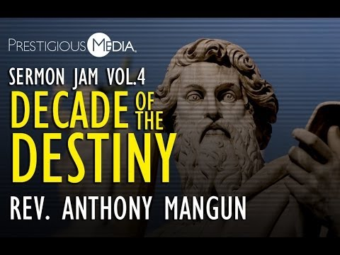 Rev. Anthony Mangun – Decade of the Destiny