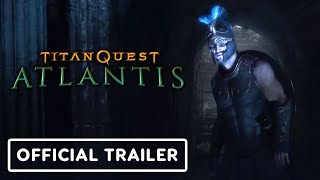 Titan Quest: Atlantis - Official Cinematic Trailer by IGN