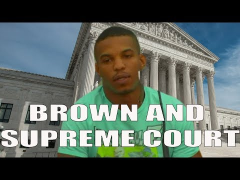 Joshua Brown And The Supreme Court, Let's Talk About It!