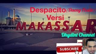Despacito Versi Makassar (Daeng Posito)