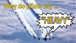 Video WHY do pilots say HEAVY? Wake Turbulence EXPLAINED BY CAPTAIN JOE MP3, 3GP, MP4, WEBM, AVI, FLV Agustus 2019