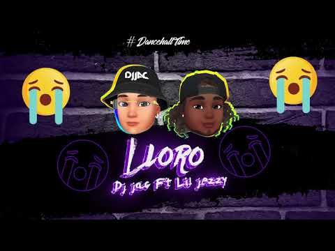 DJ JAC - LLORO FT LIL JEZZY (Spanish Version) #DANCEHALLTIME #ALGOPASA